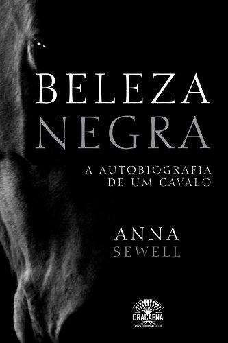 Beleza Negra A autobiografia de um cavalo Anna Sewell, Leo Kades