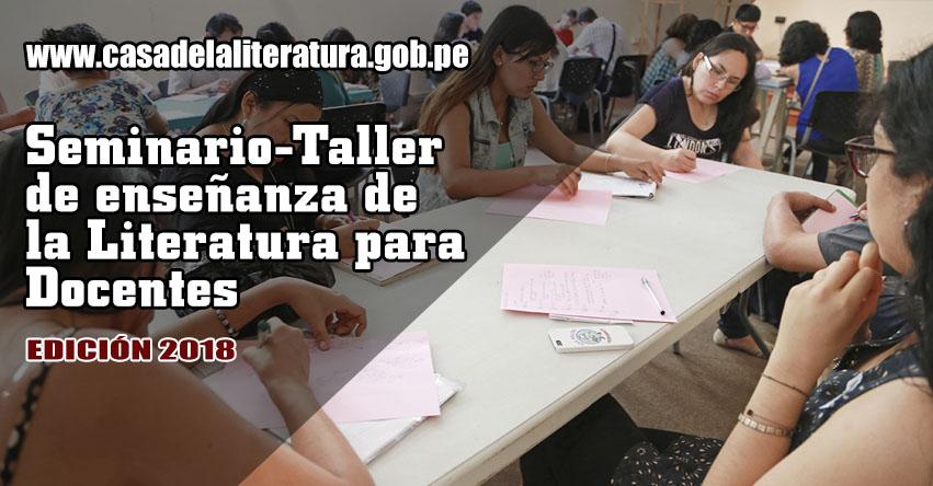 CASLIT: Convocan a docentes para «Seminario - taller de enseñanza de la Literatura» Edición 2018 - Casa de la Literatura Peruana - www.casadelaliteratura.gob.pe