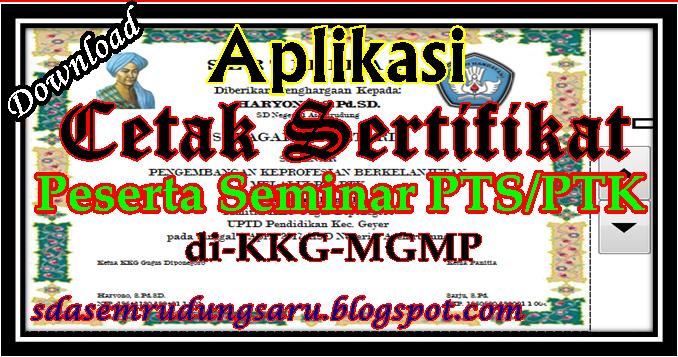 Download Aplikasi Cetak Sertifikat Peserta Seminar Ptk Pts