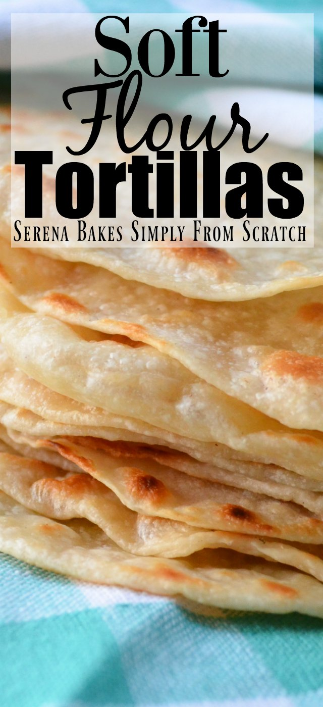 Soft Homemade Flour Tortillas from scratch.