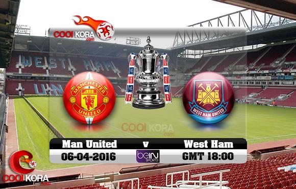 مشاهدة مباراة وست هام ومانشستر يونايتد اليوم 12-4-2016 في كأس الإتحاد الإنجليزي