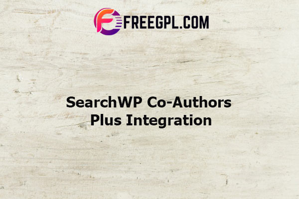 SearchWP Co-Authors Plus Integratio Nulled Download Free