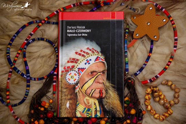 Wiedźmowa głowologia, recenzje książek, biografia, reportaż, Sat-Okh, polski Indianin, wydawnictwo Czarne