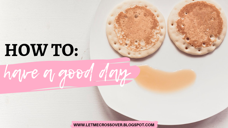 letmecrossover_blog_blogger_michele_mattos_how_to_have_agood_better_day_live_a_more_interesting_life_be_an_influencer