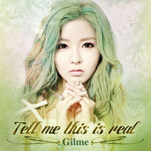 [Single] Gilme – Tell Me This Is Real