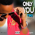 Audio | TIKI – Only You | Download Mp3