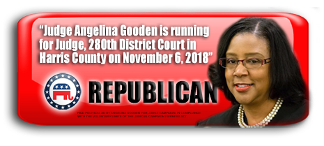 JUDGE ANGELINA GOODEN IS ASKING FOR YOUR VOTE ON NOVEMBER 6, 2018 IN HARRIS COUNTY, TEXAS