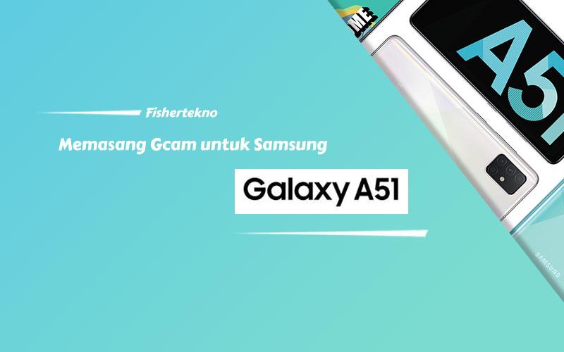 Gcam Samsung Galaxy A51