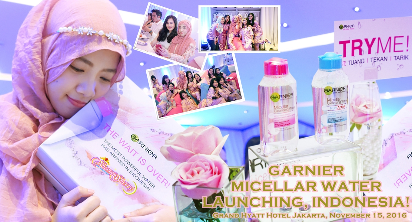 PAJAMA PARTY! Garnier Micellar Water Launching @ Grand Hyatt Jakarta, Indonesia Kawaii Hijabi Sheemasherry Sheema Sherry