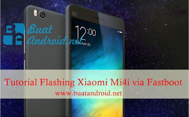 Tutorial Flashing Xiaomi Mi4i via Fastboot