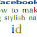 How to Create Facebook Stylish Name ID 2016