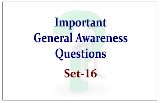 List of Expected General Awareness Questions for Upcoming IBPS RRB Exams 2015 Set-16