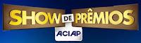 Show de Prêmios ACIAP www.showdepremiosaciap.com.br
