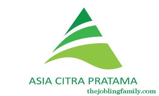 Lowongan Kerja Terbaru PT Asia Citra Pratama 2018