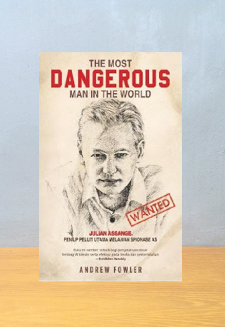THE MOST DANGEROUS MAN IN THE WORD, Andrew Fowler
