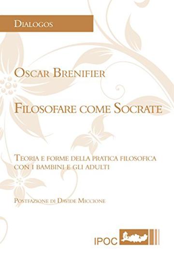 Oscar Brenifier - Filosofare come Socrate