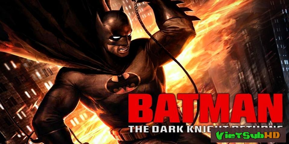 Phim Người Dơi: Hiệp Sỹ Bóng Đêm Tái Xuất 2 VietSub HD   Batman: The Dark Knight Returns 2 2013