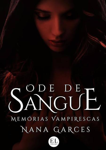 Ode de Sangue: Memórias Vampirescas - Nana Garces