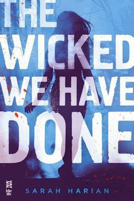 Interview with Sarah Harian, author of The Wicked We Have Done - March 18, 2014