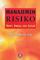 AJIBAYUSTORE Judul : MANAJEMEN RISIKO (Teori, Kasus dan Solusi) Pengarang : Irham Fahmi, SE, Msi. Penerbit : Alfabeta