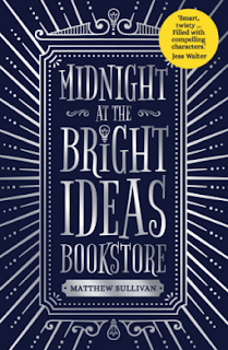 Midnight at the Bright Ideas Bookstore by Matthew Sullivan - Reading, Writing, Booking