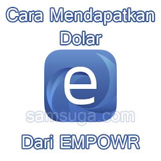Cara mendapatkan Dolar di Empowr