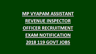 MP VYAPAM ASSISTANT REVENUE INSPECTOR OFFICER RECRUITMENT EXAM NOTIFICATION 2018 119 GOVT JOBS ONLINE