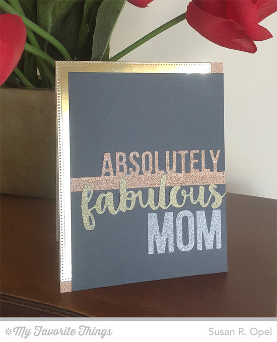 Fabulous Mom Card by Susan R. Opel featuring Absolutely Fabulous and Laina Lamb Design Bright Lights Alphabet Die-namics #mftstamps