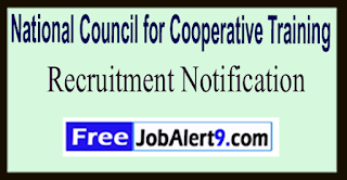 NCCT National Council for Cooperative Training Recruitment Notification 2017 Last Date 13-06-2017