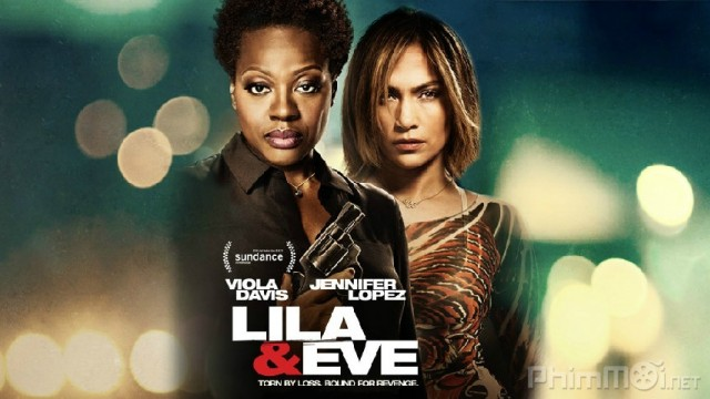 Phim Đòi lại công lý VietSub HD | Lila and Eve 2015
