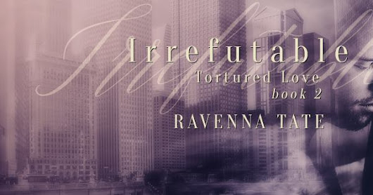 Release Blitz & Review ~ Irrefutable, Tortured Love #2, by Ravenna Tate