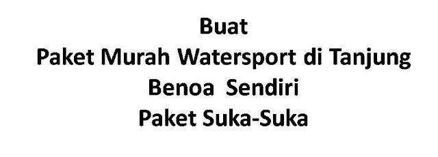 Ambil Paket Watersport Murah Supaya Harga Hemat di Tanjung Benoa