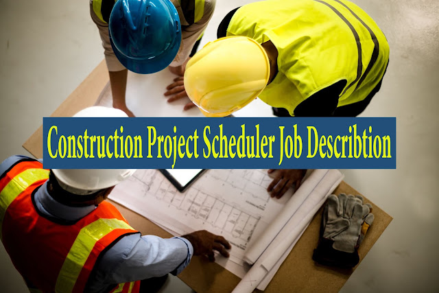 Construction Scheduler Job Description