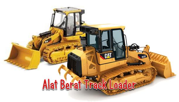 Fungsi Alat Berat Track Loader