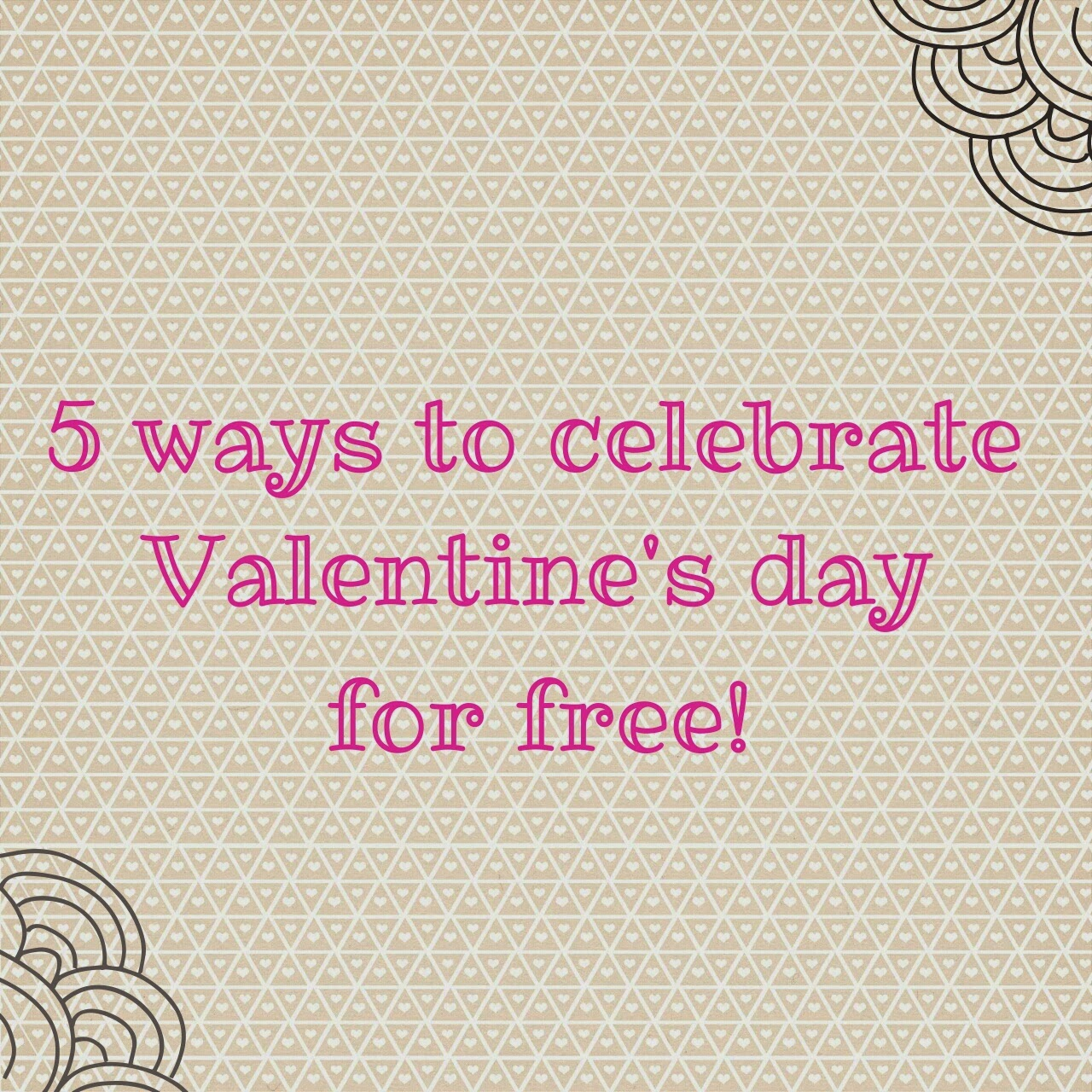 Love, Juliebug: 5 Ways to Celebrate Valentine's Day for Free!