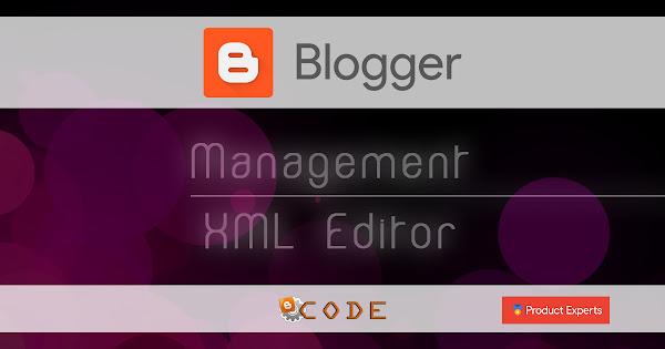 Blogger - L'éditeur XML de thèmes
