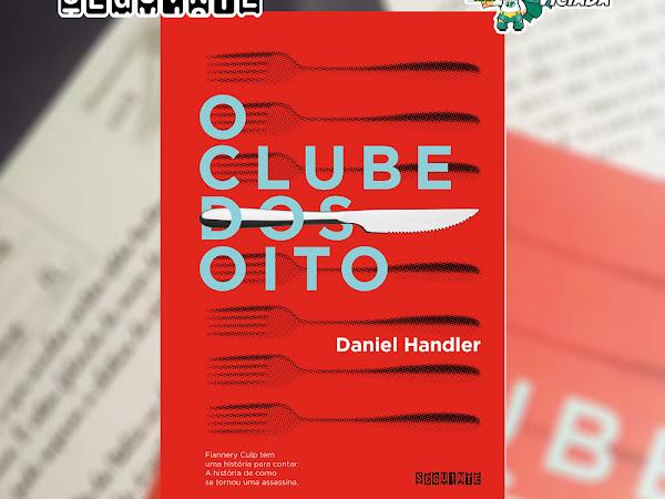 [Resultado] Sorteio: O Clube dos Oito, Daniel Handler e Editora Seguinte
