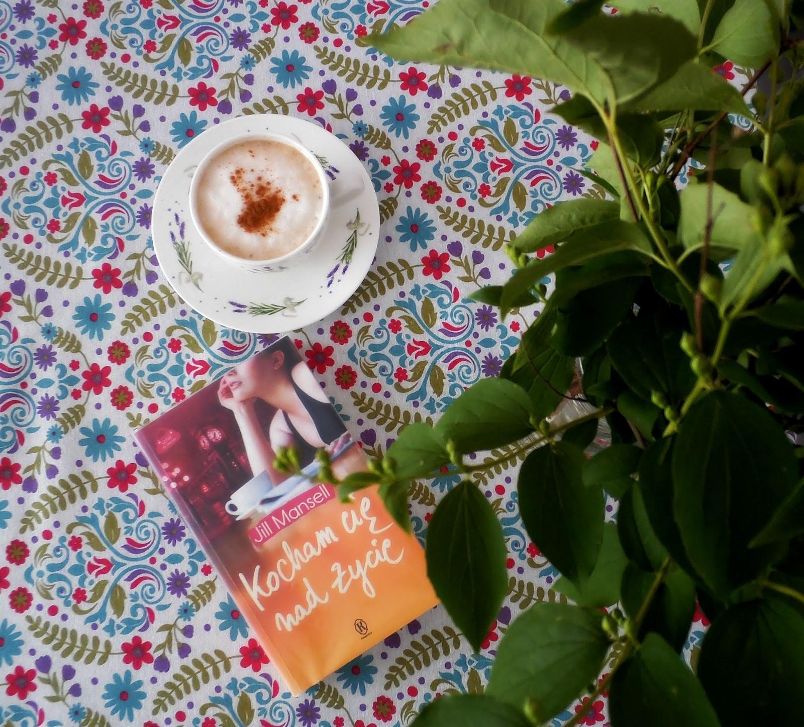 """Kocham Cię, Życie! Recenzja powieści Jill Mansell """"Kocham cię nad życie"""""""
