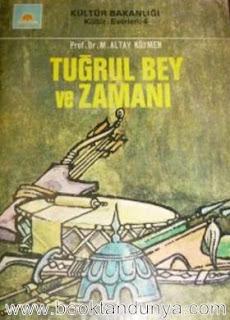 Mehmet Altay Köymen - Tuğrul Bey ve Zamanı (Türk büyükleri dizisi:14)