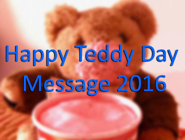Happy Teddy Day Message 2016