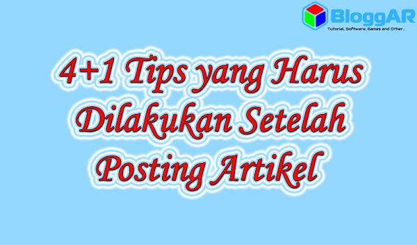 5 Tips Harus Dilakukan Setelah Posting Artikel
