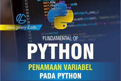 Penulisan Variabel Di Dalam Python | Belajar Python Dasar