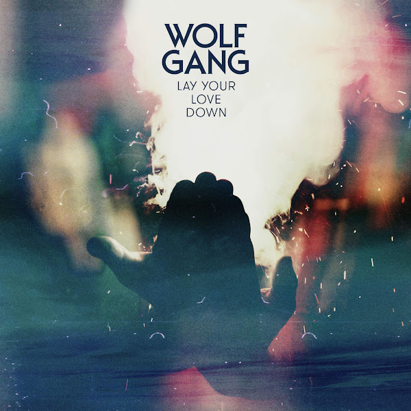 Wolf Gang - Lay Your Love Down - Single Cover