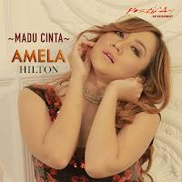 Lirik Lagu Amela Hilton Madu Cinta