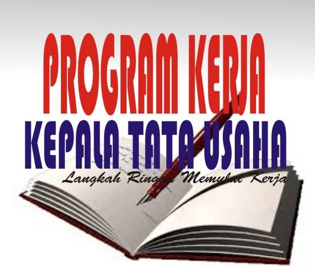 Contoh Program Kerja Tata Usaha (TU) SD SMA SMK Madrasah