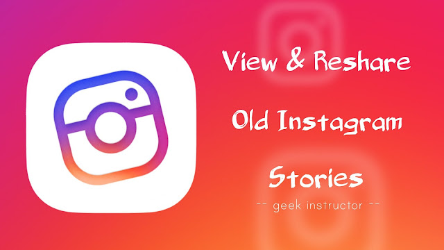 View and reshare old Instagram stories