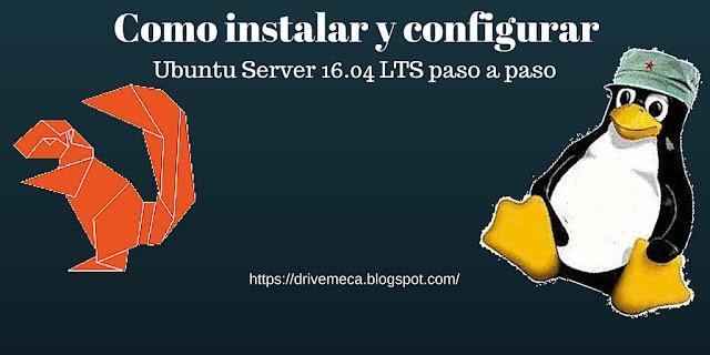 DriveMeca instalando y configurando Ubuntu Server 16.04 LTS paso a paso