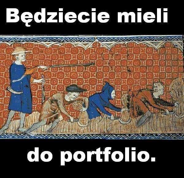 Będziecie mieli do portfolio