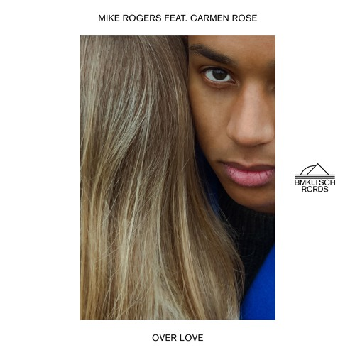 Mike Rogers Unveil New Single 'Over Love' ft. Carmen Rose