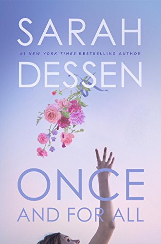Sarah Dessen, Once and For All, fiction, novels, beach reads, reading, amreading, goodreads, Amazon,